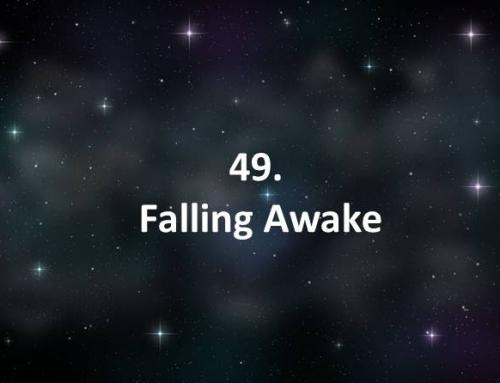 49. Falling Awake