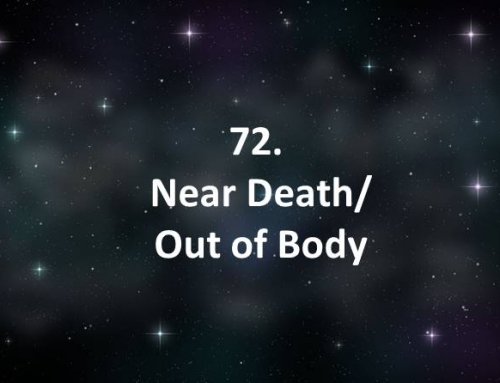 72. Near Death/Out of Body