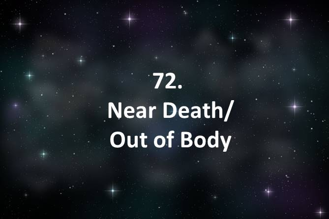 72 Near Death Out of Body
