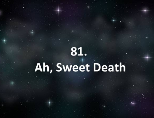 81. Ah, Sweet Death