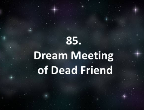85. Dream Meeting of Dead Friend