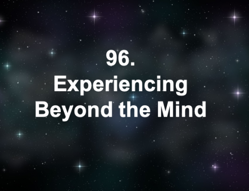 96. Experiencing Beyond the Mind