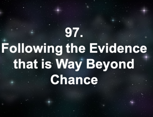 97. Following the Evidence that is Way Beyond Chance